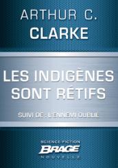 Les indigènes sont rétifs (suivi de) L'Ennemi oublié