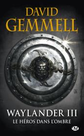 Waylander III : Le Héros dans l'ombre (réédition 30 ans)