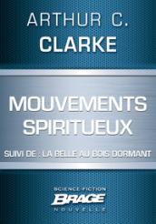 Mouvements spiritueux (suivi de) La Belle au bois dormant