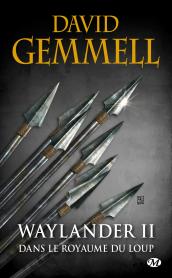 Waylander II : Dans le Royaume du loup (réédition 30 ans)