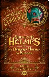 Sherlock Holmes et les démons marins du Sussex