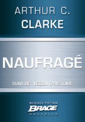 Naufragé (suivi de) Leçon d'Histoire