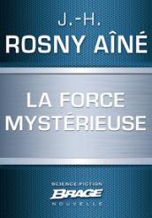 La Force mystérieuse