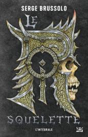 Le roi squelette - L'intégrale