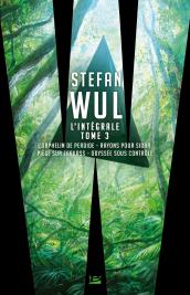 Stefan Wul - L'intégrale 3