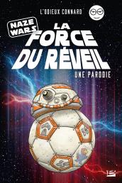 Naze Wars : La Force du réveil - Une parodie L'Odieux Connard