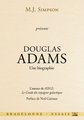 Douglas Adams - Une biographie