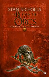 La Revanche des Orcs - L'intégrale