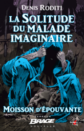 La Solitude du malade imaginaire