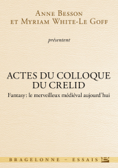 Actes du colloque du CRELID - Fantasy, le merveilleux médiéval aujourd'hui