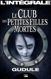Le Club des petites filles mortes - L'Intégrale