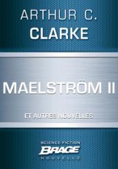 Maelström II (suivi de) Qui est à l'appareil ? (suivi de) La Nourriture des dieux