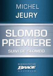 Slombo première, suivi de Slombo