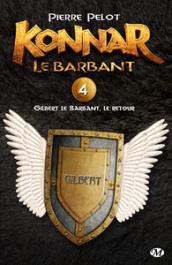 Gilbert le Barbant, le retour