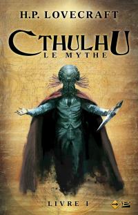 Cthulhu : Le Mythe - Livre I
