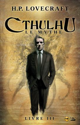 Cthulhu : Le Mythe - L'Affaire Charles Dexter Ward et autres récits