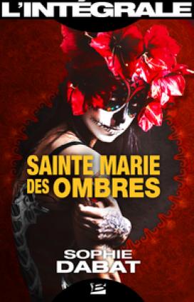 Sainte Marie des Ombres - L'Intégrale