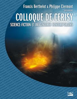 Colloque de Cerisy 2006 - Science-fiction et imaginaires contemporains