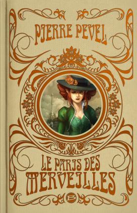 Le Paris des merveilles - L'Intégrale (Super Collector)