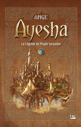Ayesha - La Légende du Peuple turquoise - L'Intégrale